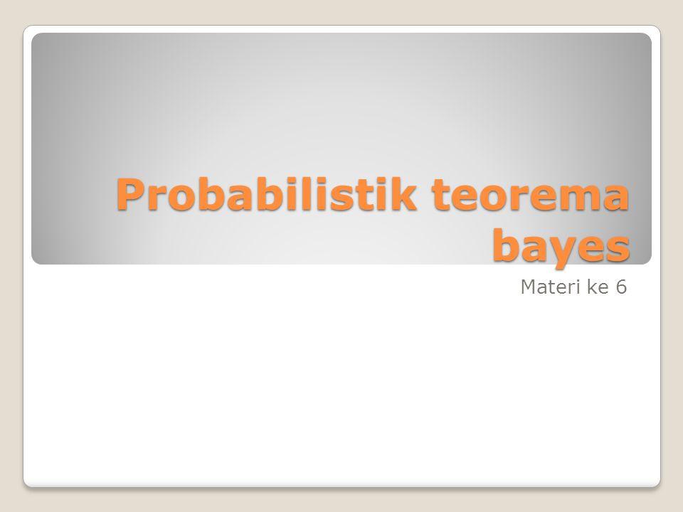 Probabilistik teorema bayes