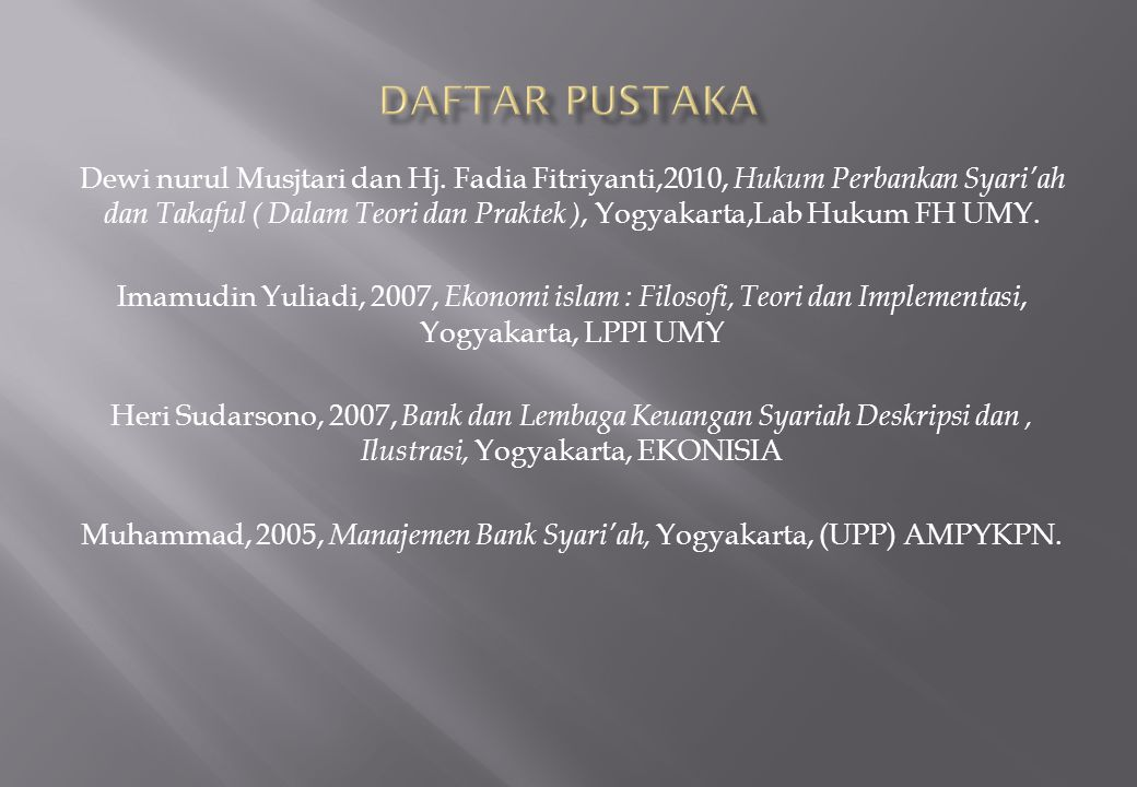 Muhammad, 2005, Manajemen Bank Syari'ah, Yogyakarta, (UPP) AMPYKPN.