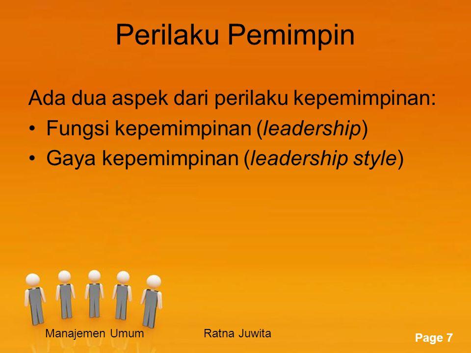 Perilaku Pemimpin Ada dua aspek dari perilaku kepemimpinan: