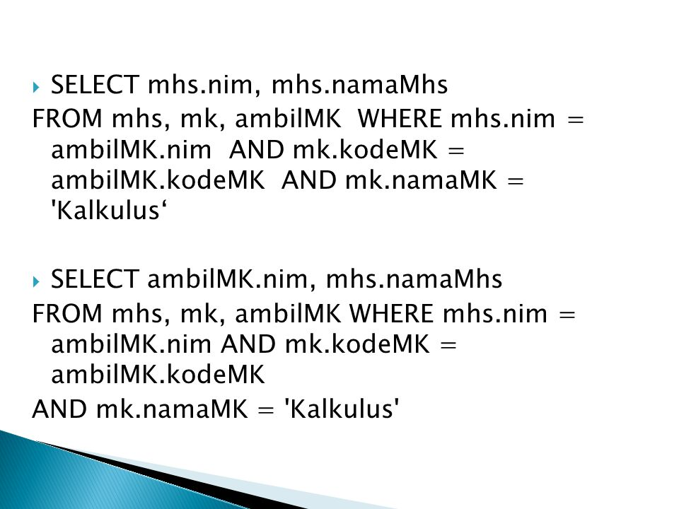 SELECT mhs.nim, mhs.namaMhs