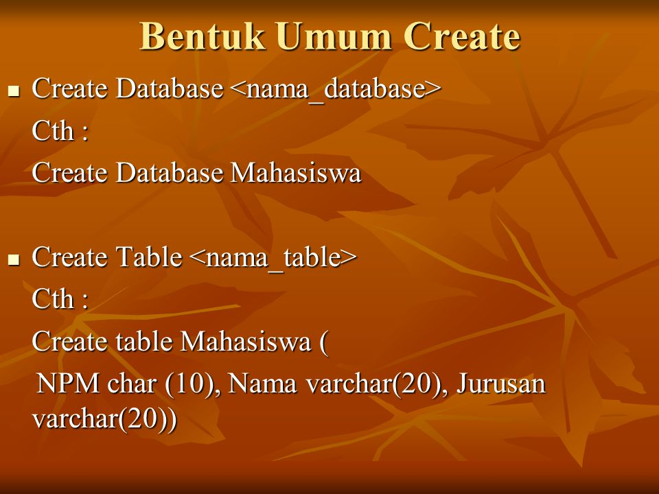 Bentuk Umum Create Create Database <nama_database> Cth :
