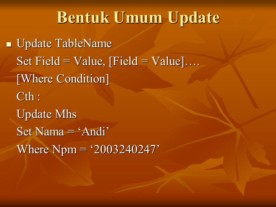 Bentuk Umum Update Update TableName
