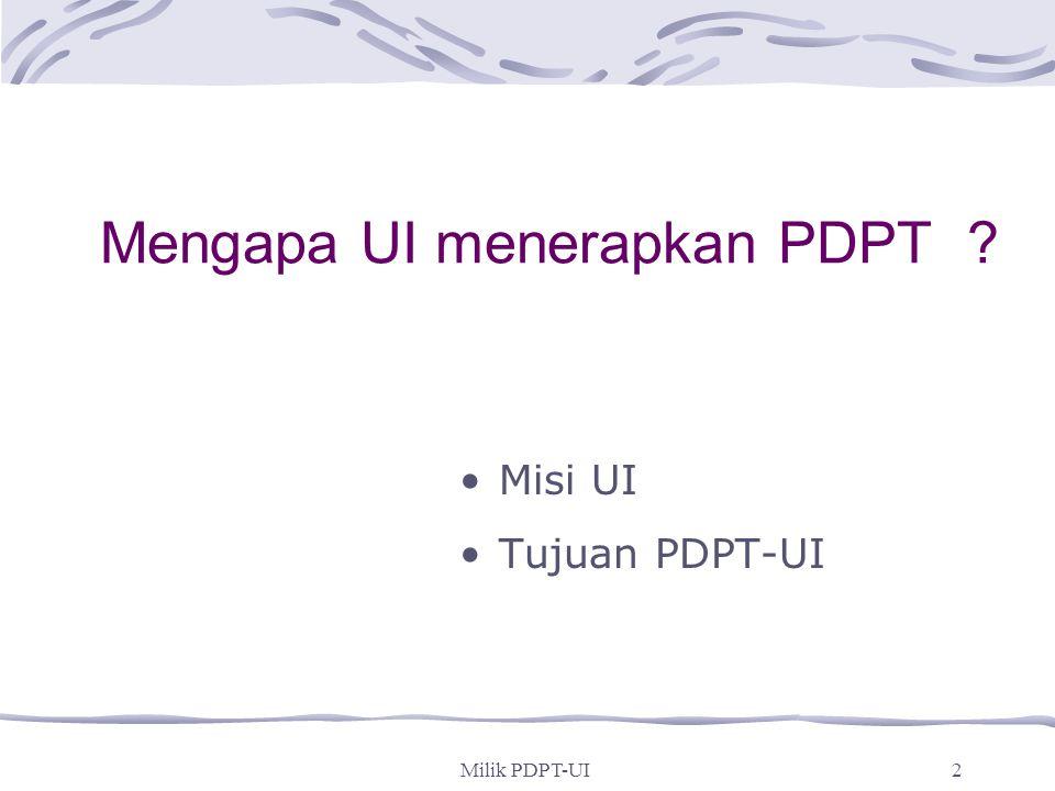 Mengapa UI menerapkan PDPT