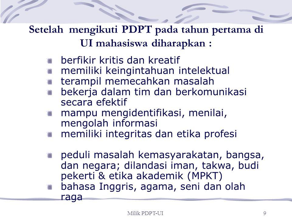 Setelah mengikuti PDPT pada tahun pertama di UI mahasiswa diharapkan :
