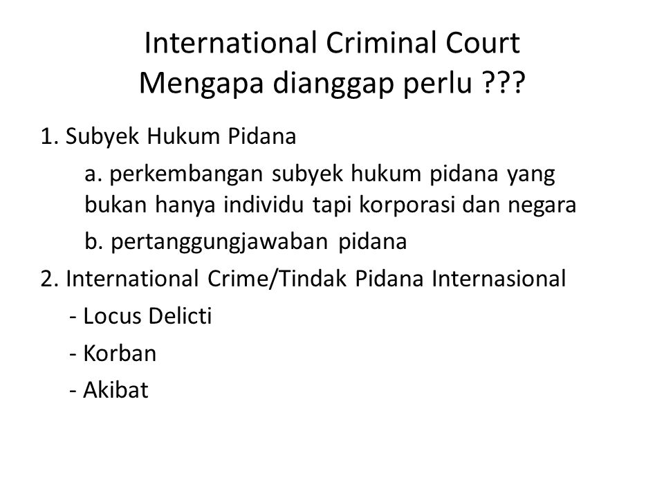 International Criminal Court Mengapa dianggap perlu