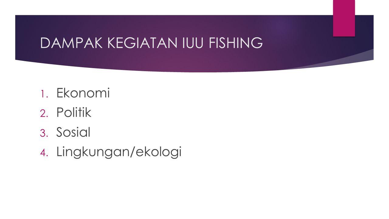 DAMPAK KEGIATAN IUU FISHING