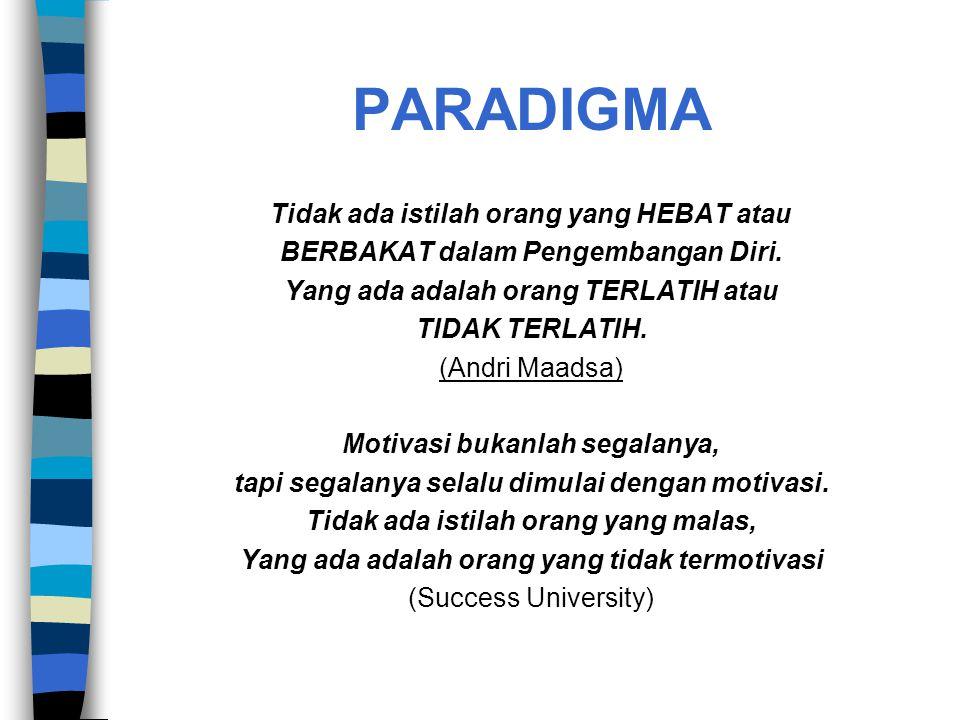 PARADIGMA Tidak ada istilah orang yang HEBAT atau
