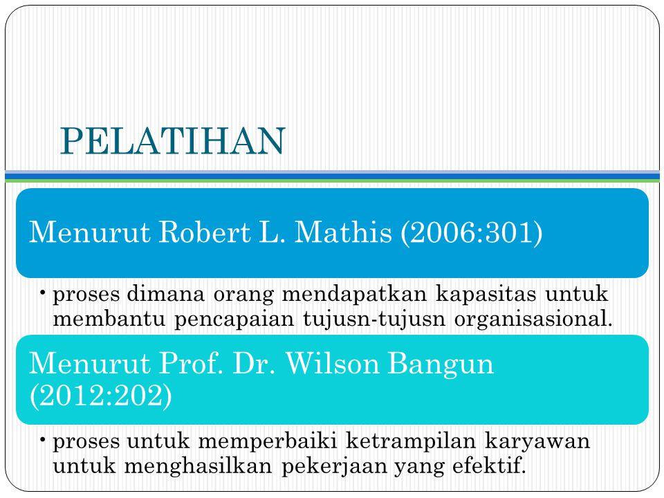 PELATIHAN Menurut Robert L. Mathis (2006:301)