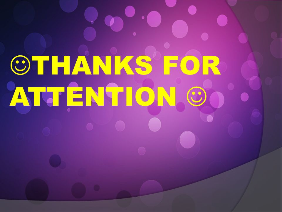 THANKS FOR ATTENTION 