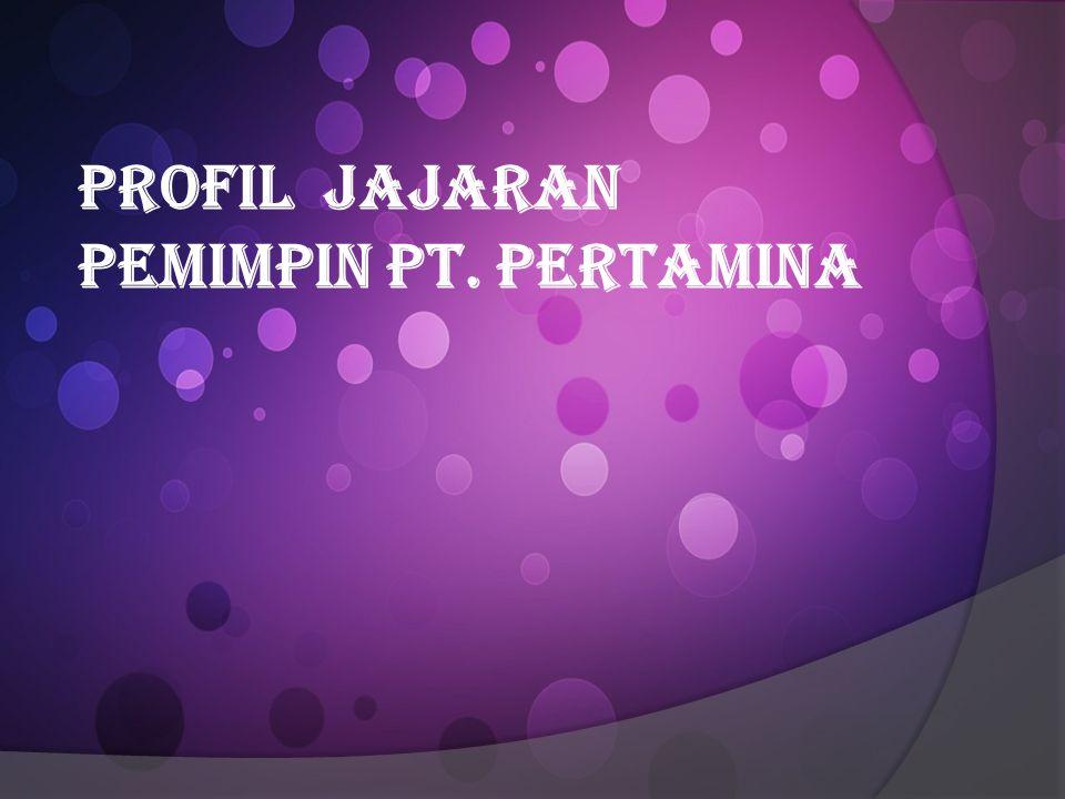 PROFIL JAJARAN PEMIMPIN PT. PERTAMINA