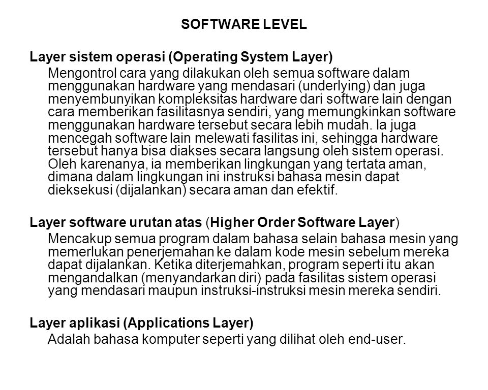 SOFTWARE LEVEL Layer sistem operasi (Operating System Layer)