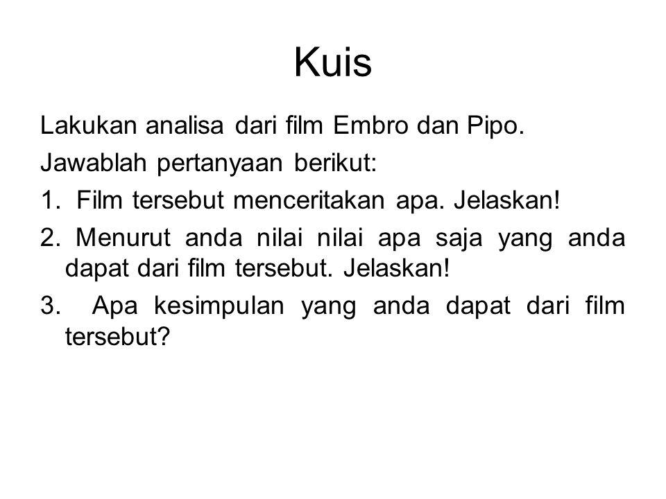 Kuis Lakukan analisa dari film Embro dan Pipo.