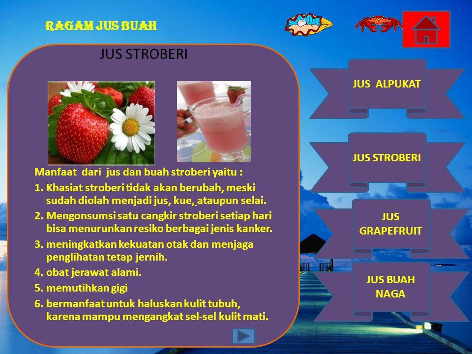 JUS STROBERI Manfaat dari jus dan buah stroberi yaitu :