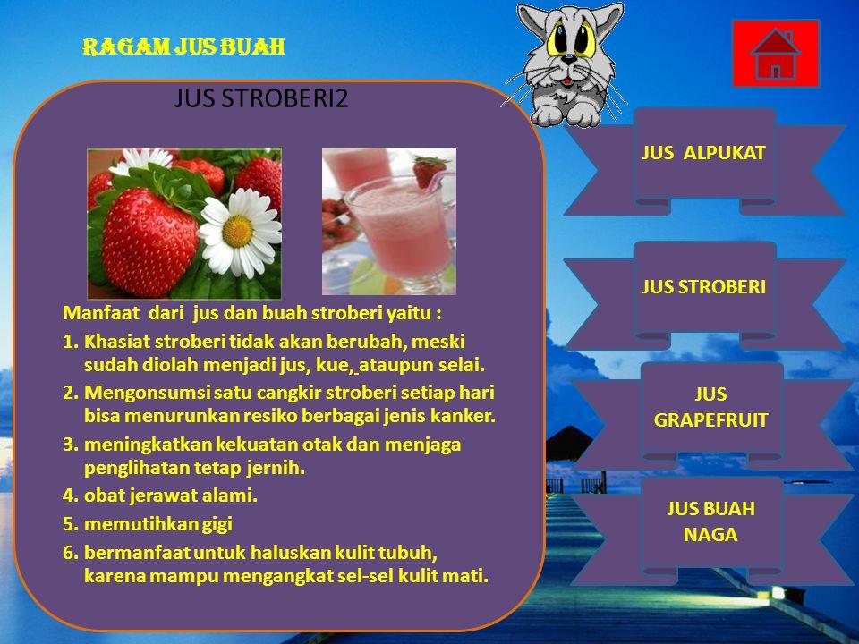 JUS STROBERI2 Manfaat dari jus dan buah stroberi yaitu :