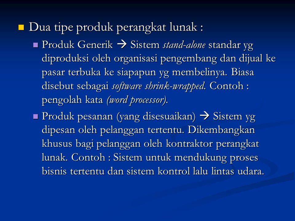 Dua tipe produk perangkat lunak :