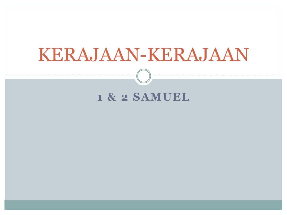 KERAJAAN-KERAJAAN 1 & 2 sAMUEL