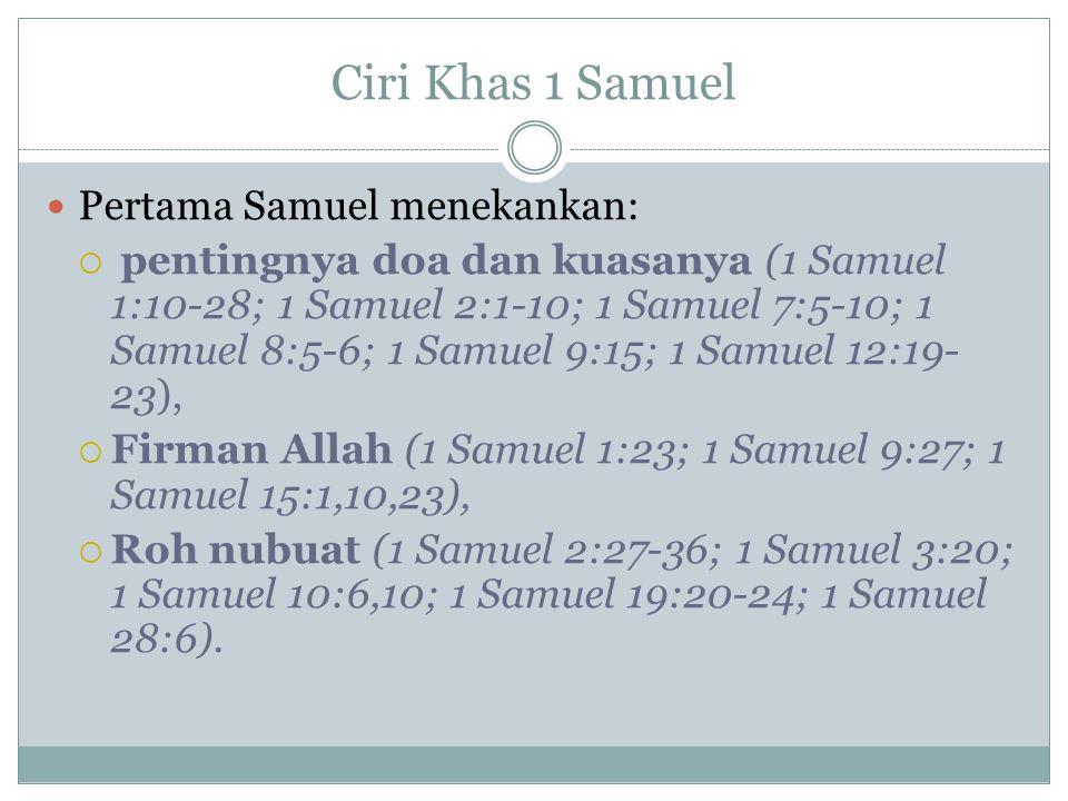 Ciri Khas 1 Samuel Pertama Samuel menekankan: