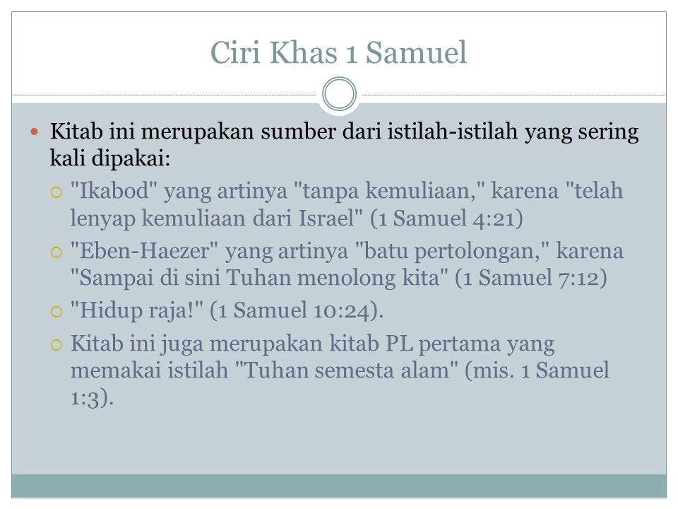 Ciri Khas 1 Samuel Kitab ini merupakan sumber dari istilah-istilah yang sering kali dipakai: