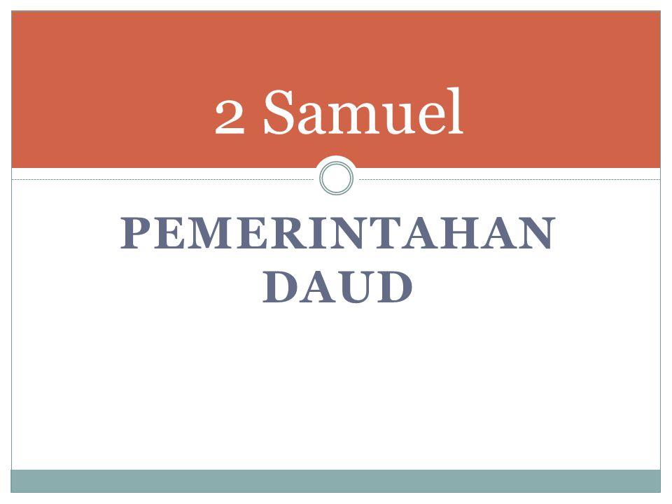 2 Samuel PEMERINTAHAN DAUD