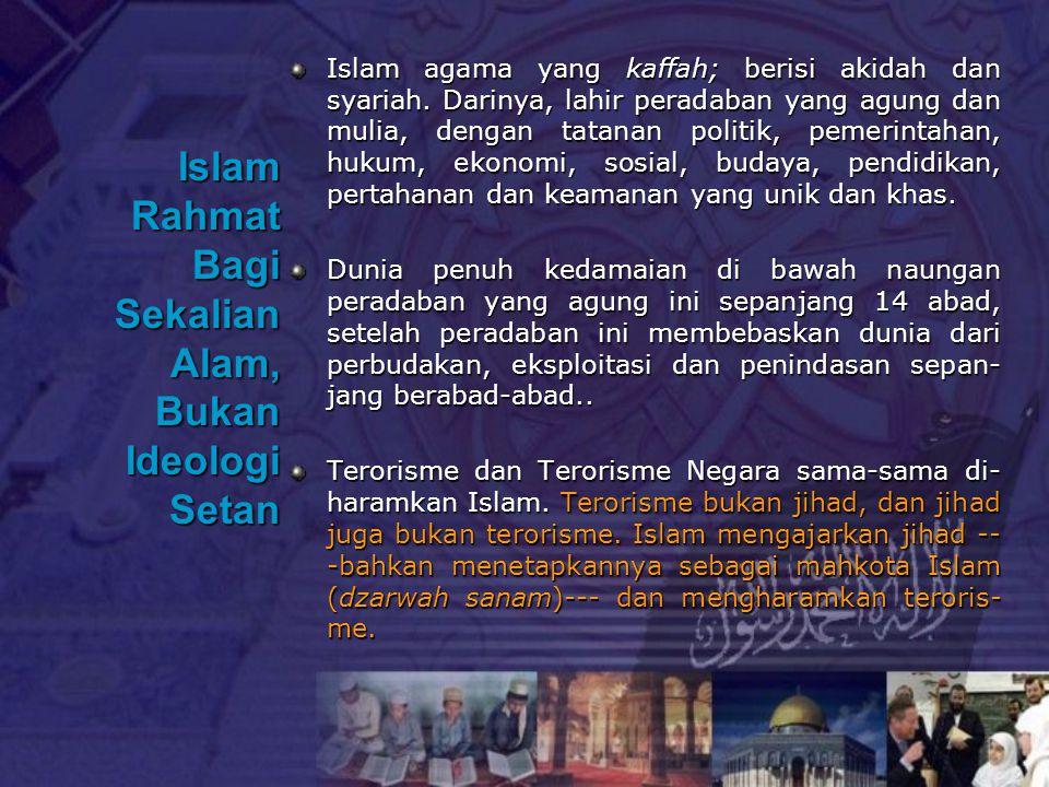 Islam Rahmat Bagi Sekalian Alam, Bukan Ideologi Setan