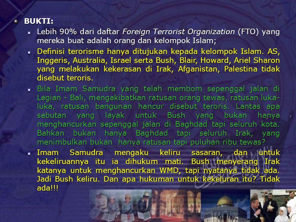 BUKTI: Lebih 90% dari daftar Foreign Terrorist Organization (FTO) yang mereka buat adalah orang dan kelompok Islam;
