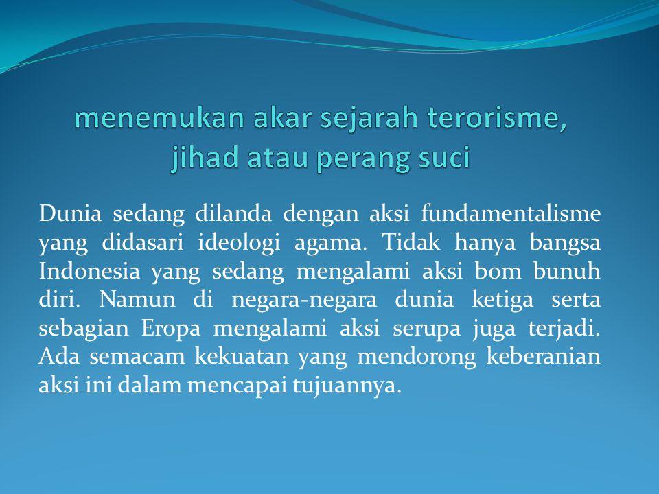 menemukan akar sejarah terorisme, jihad atau perang suci