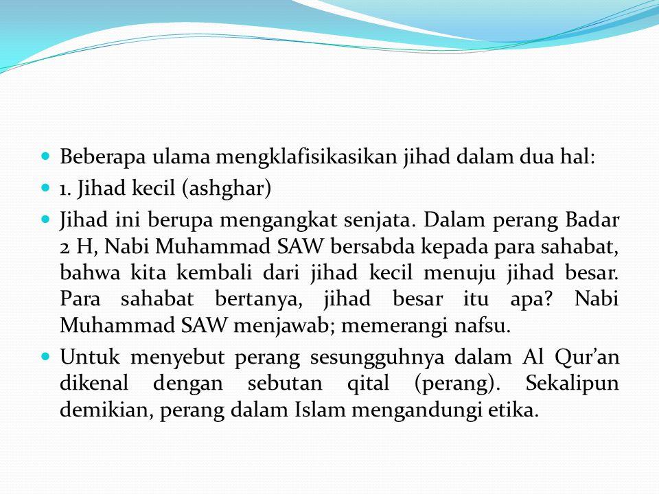 Beberapa ulama mengklafisikasikan jihad dalam dua hal: