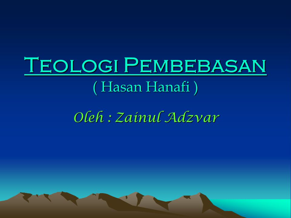 Teologi Pembebasan ( Hasan Hanafi )
