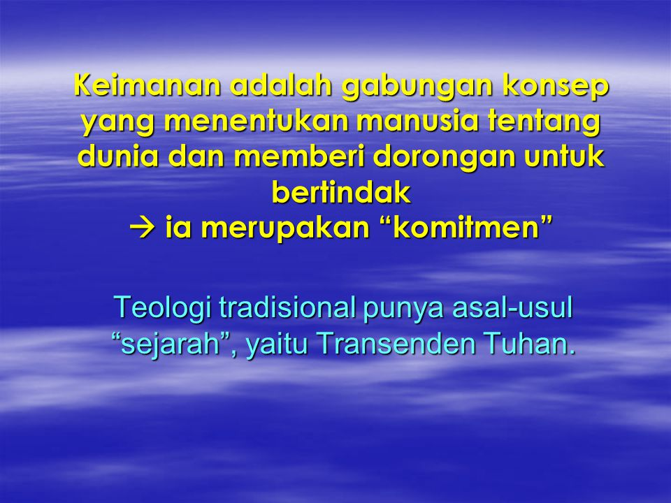Teologi tradisional punya asal-usul sejarah , yaitu Transenden Tuhan.