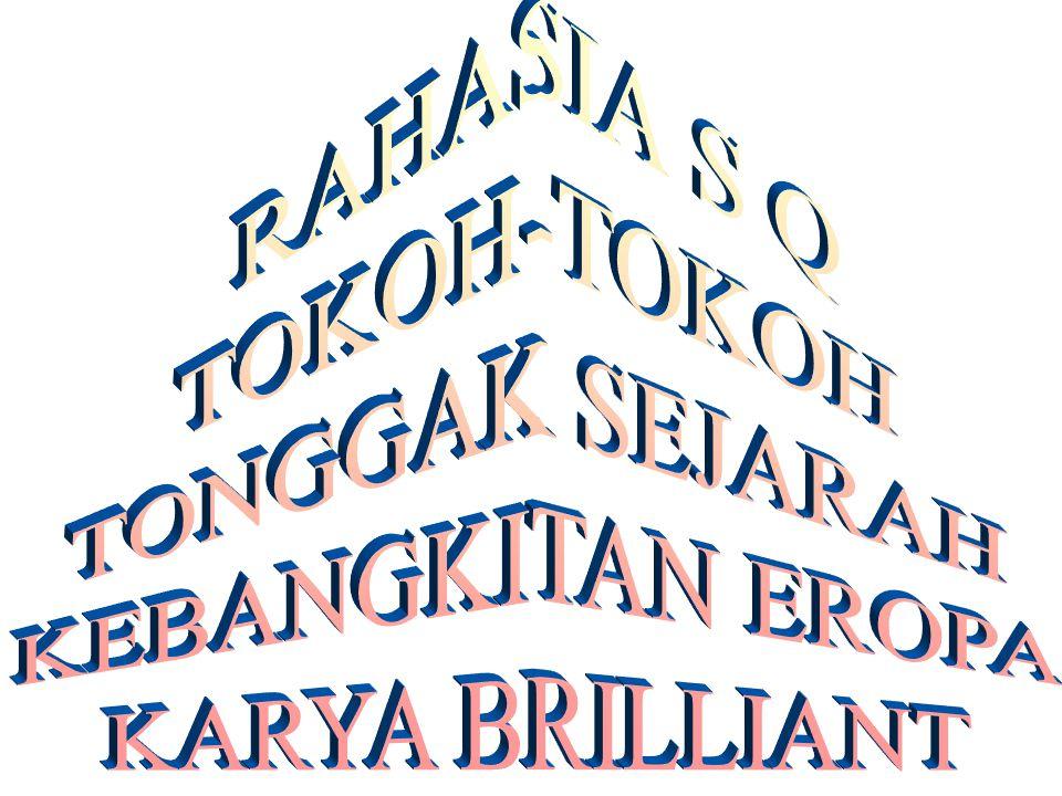 RAHASIA S Q TOKOH-TOKOH TONGGAK SEJARAH KEBANGKITAN EROPA KARYA BRILLIANT