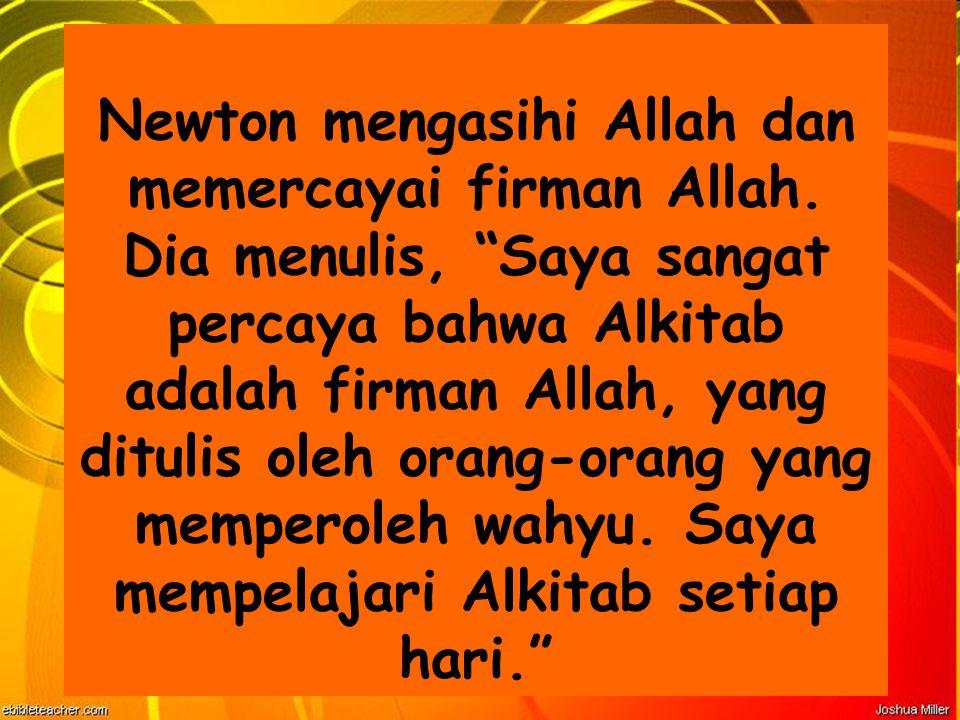 Newton mengasihi Allah dan memercayai firman Allah