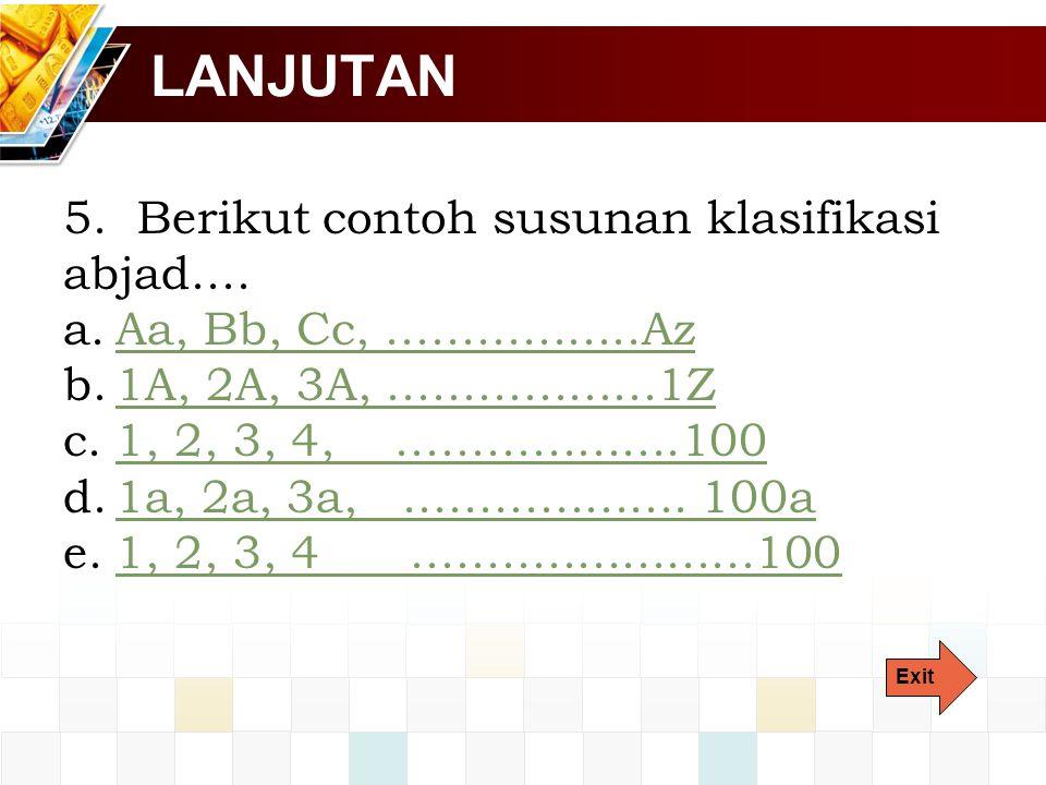 LANJUTAN 5. Berikut contoh susunan klasifikasi abjad....