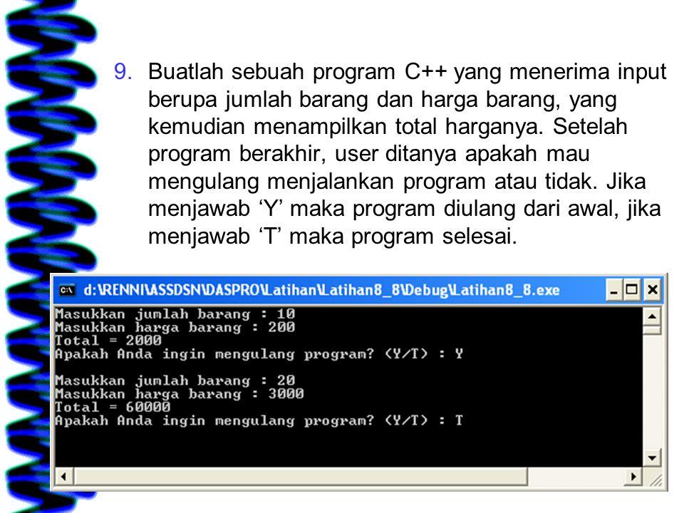 Buatlah sebuah program C++ yang menerima input berupa jumlah barang dan harga barang, yang kemudian menampilkan total harganya.