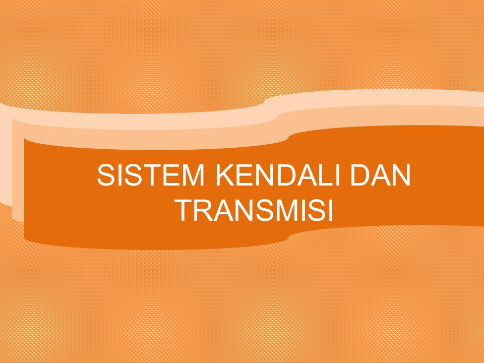 SISTEM KENDALI DAN TRANSMISI