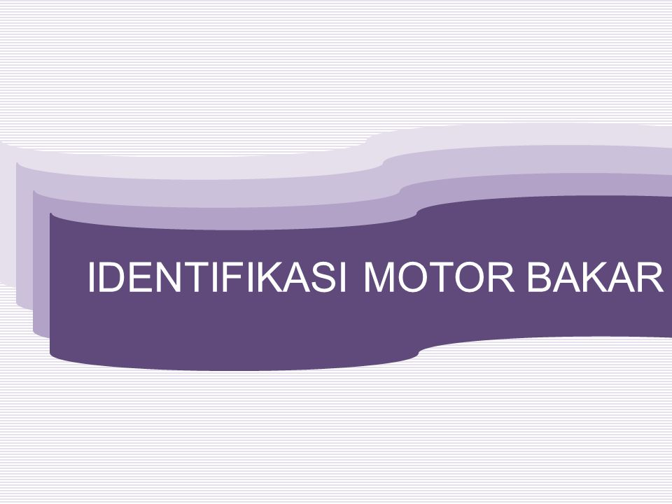 IDENTIFIKASI MOTOR BAKAR