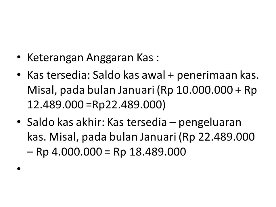 Keterangan Anggaran Kas :
