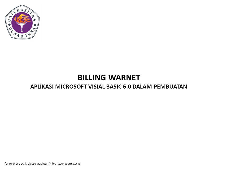 BILLING WARNET APLIKASI MICROSOFT VISIAL BASIC 6.0 DALAM PEMBUATAN