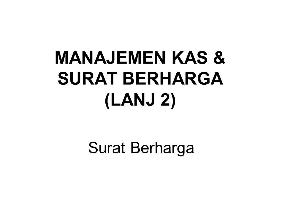 MANAJEMEN KAS & SURAT BERHARGA (LANJ 2)