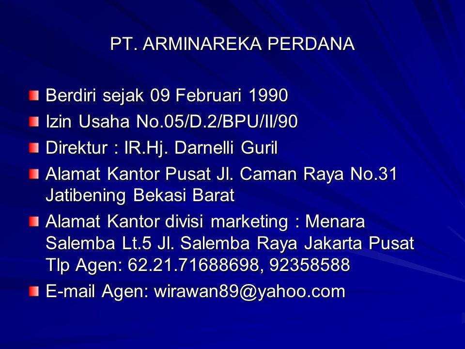 PT. ARMINAREKA PERDANA Berdiri sejak 09 Februari 1990. Izin Usaha No.05/D.2/BPU/II/90. Direktur : IR.Hj. Darnelli Guril.