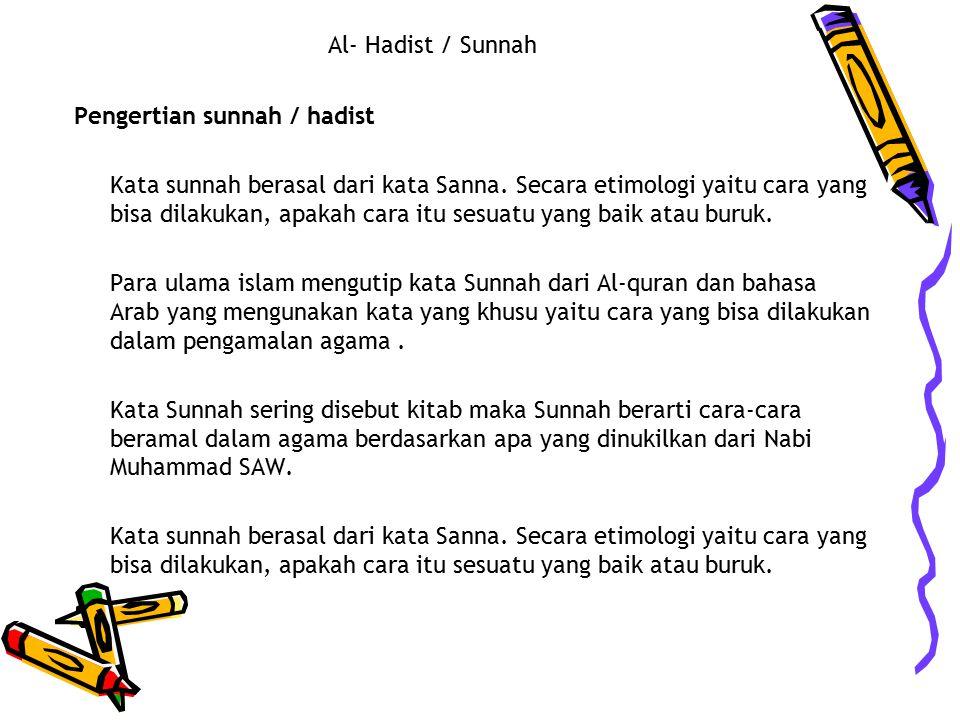 Al- Hadist / Sunnah Pengertian sunnah / hadist.