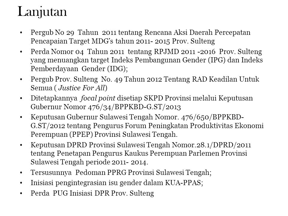 Lanjutan Pergub No 29 Tahun 2011 tentang Rencana Aksi Daerah Percepatan Pencapaian Target MDG's tahun 2011- 2015 Prov. Sulteng.