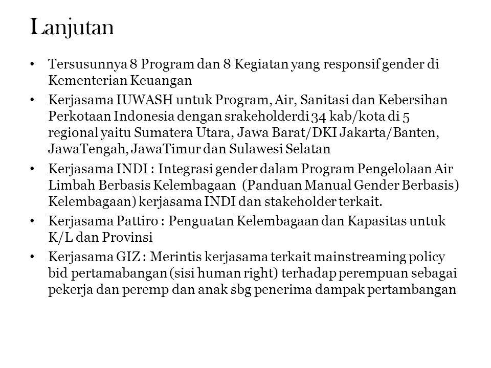 Lanjutan Tersusunnya 8 Program dan 8 Kegiatan yang responsif gender di Kementerian Keuangan.