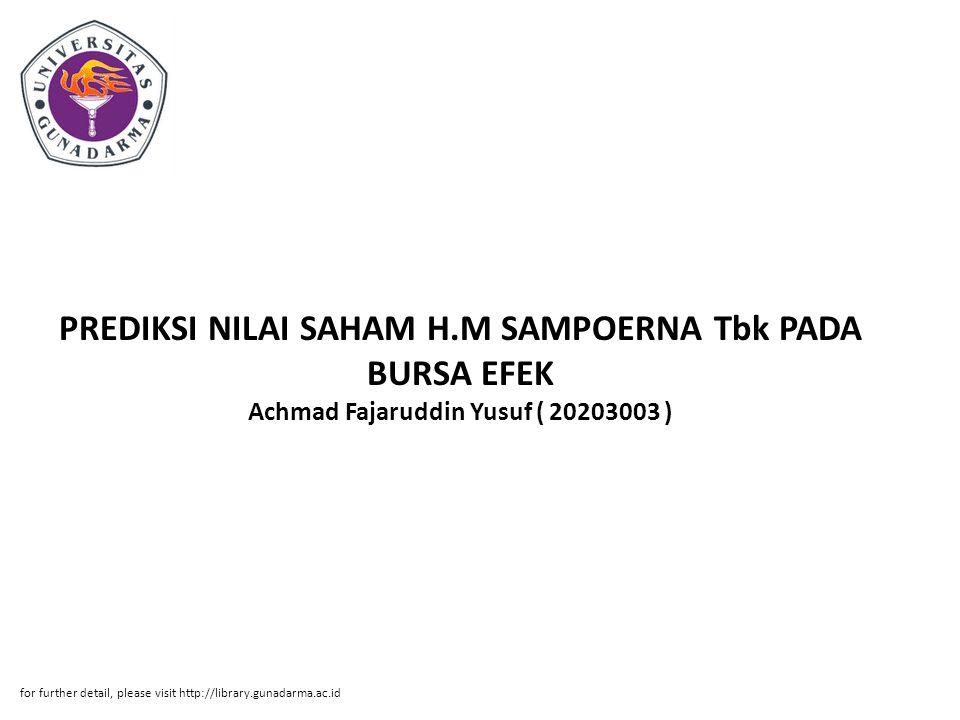 PREDIKSI NILAI SAHAM H.M SAMPOERNA Tbk PADA BURSA EFEK Achmad Fajaruddin Yusuf ( 20203003 )