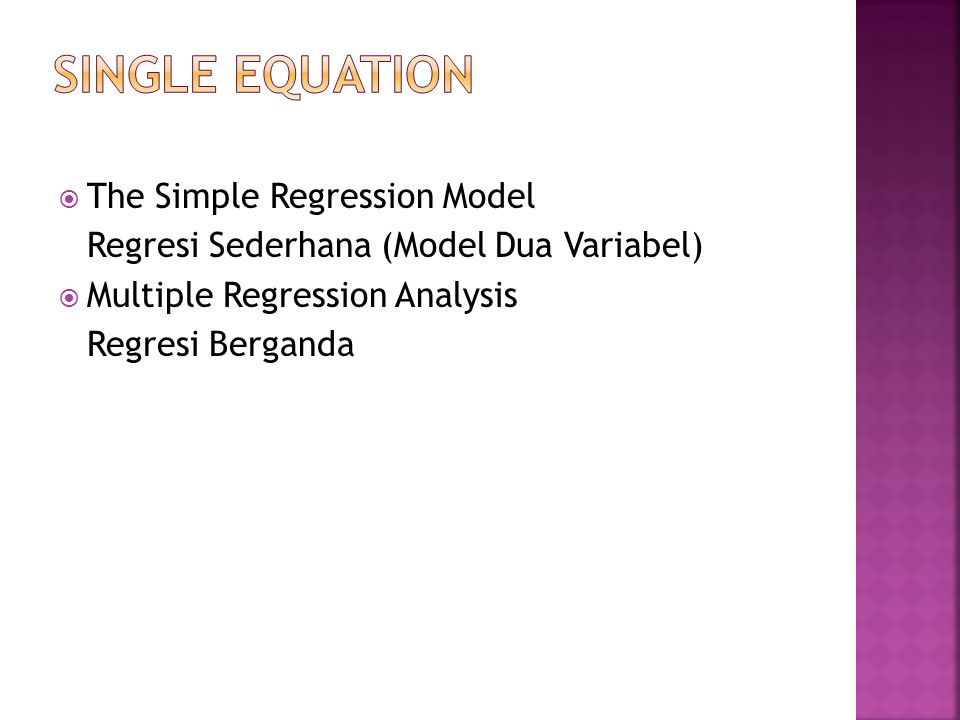 SINGLE EQUATION The Simple Regression Model
