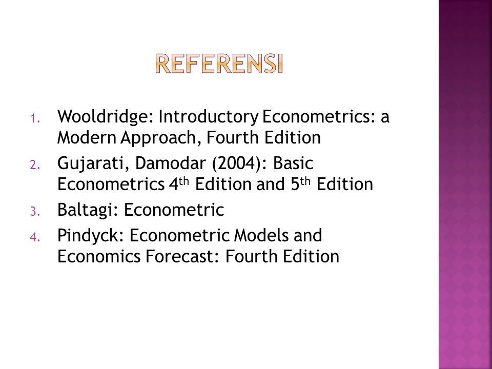 Referensi Wooldridge: Introductory Econometrics: a Modern Approach, Fourth Edition.