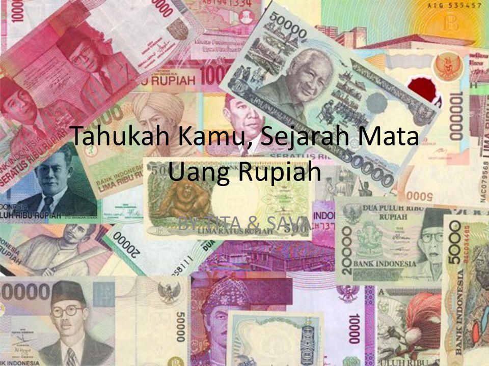 Tahukah Kamu, Sejarah Mata Uang Rupiah