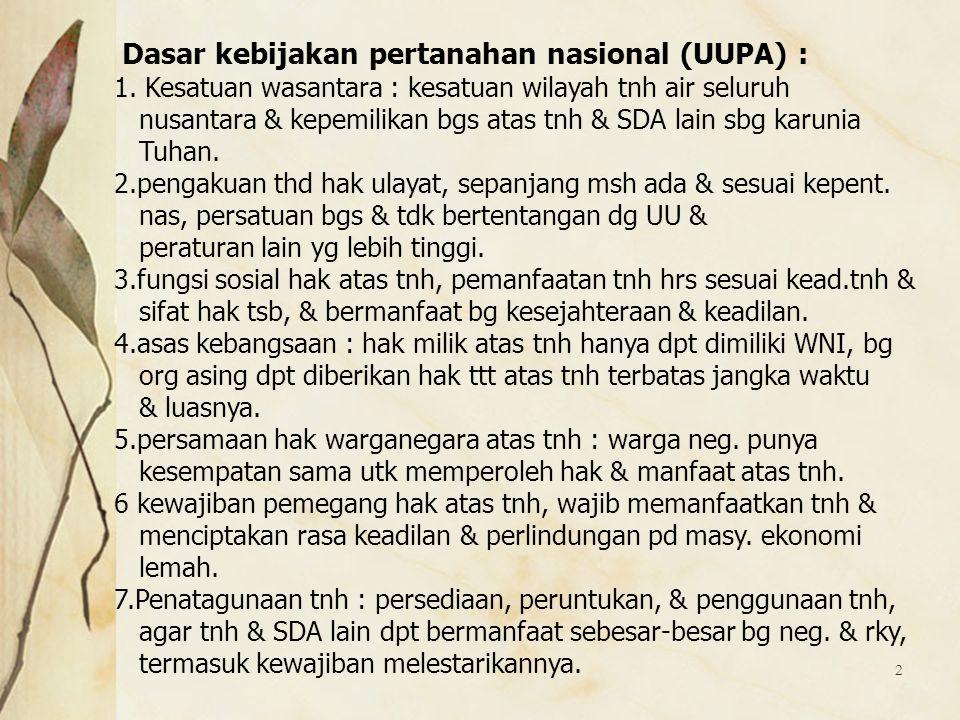 Dasar kebijakan pertanahan nasional (UUPA) :