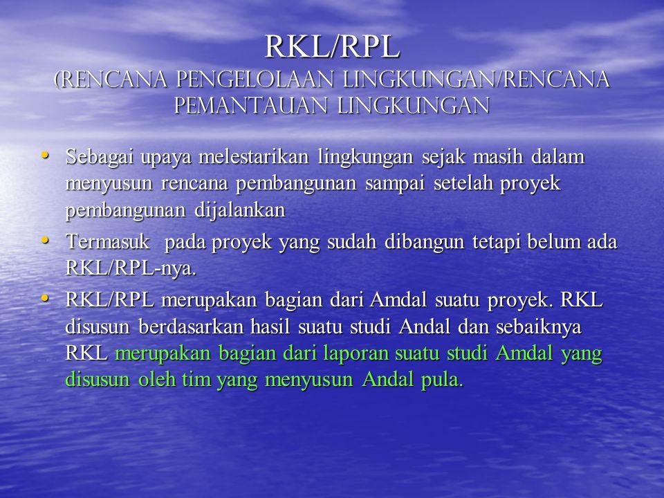 RKL/RPL (Rencana Pengelolaan Lingkungan/Rencana Pemantauan Lingkungan