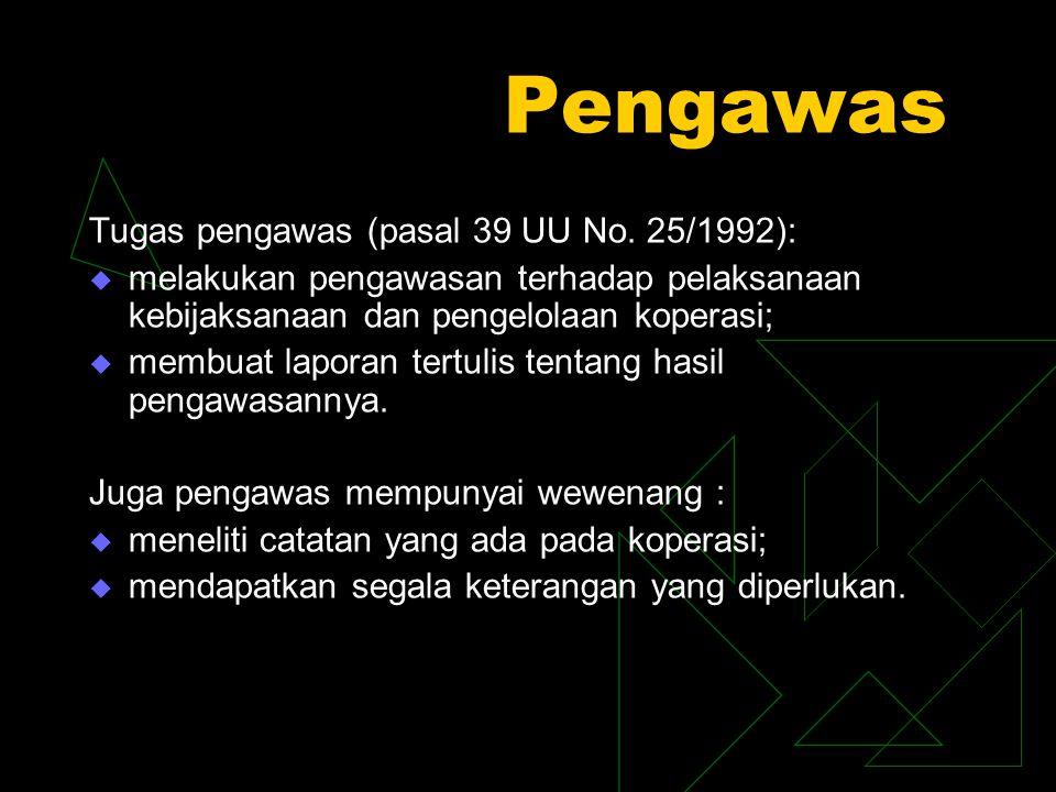 Pengawas Tugas pengawas (pasal 39 UU No. 25/1992):