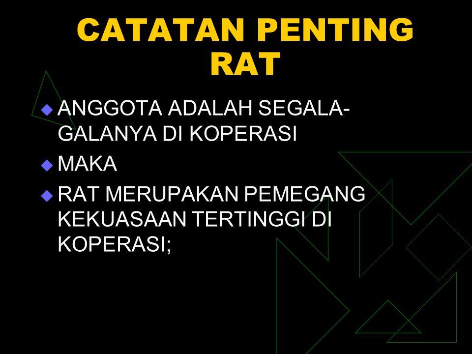 CATATAN PENTING RAT ANGGOTA ADALAH SEGALA-GALANYA DI KOPERASI MAKA